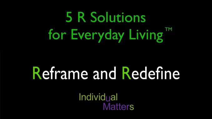 Reframe and Redefine